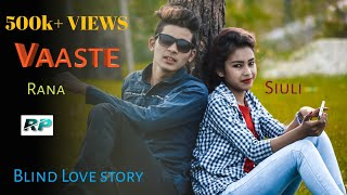 vuclip Vaaste Song:  | Blind love story | Rana production