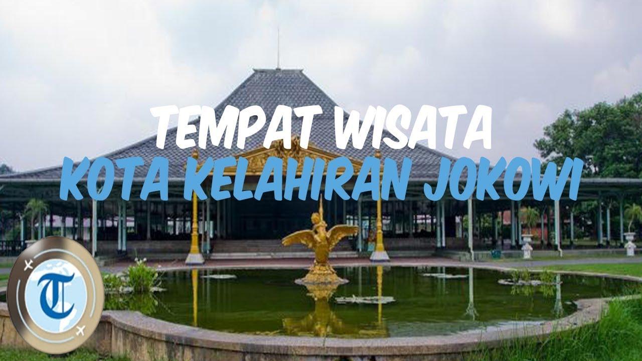 7 Tempat Wisata Di Solo Kampung Halaman Presiden Jokowi
