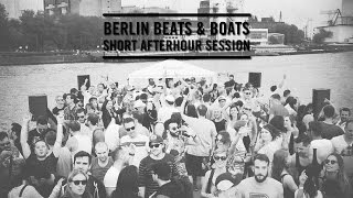 Marc Prochnow - Berlin Beats and Boats Short Afterhour Session @ Sonnendeck 11-07-2015