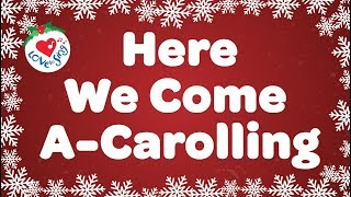 Here We Come A Carolling with Lyrics Christmas Carol Sung by Top Children