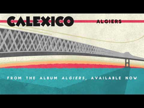"""Calexico - """"Algiers"""""""