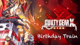 Guilty Gear Xrd -SIGN- OST Birthday Train