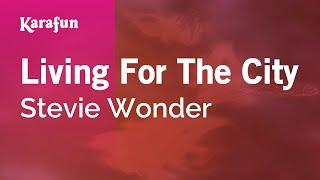 Living For The City - Stevie Wonder | Karaoke Version | KaraFun