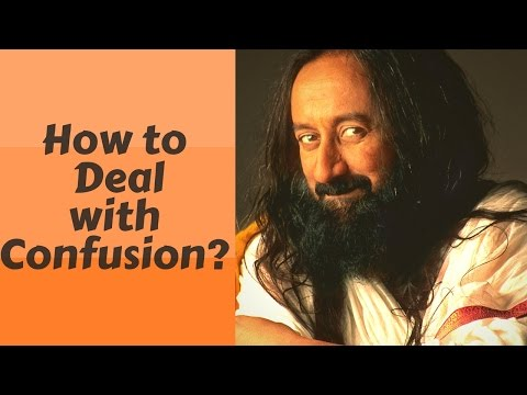 How to Deal with Confusion? |  Q&A with Sri Sri Ravi Shankar