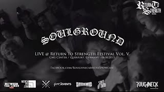 Soulground Live @ Return to Strength Festival Vol. V (HD)