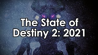 The State of Destiny 2 2021 (& Datto's Thoughts)