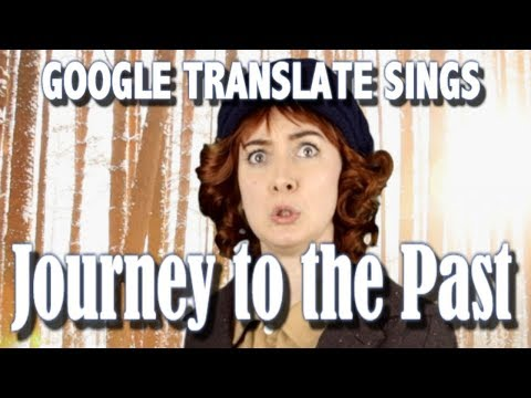 "Google Translate Sings: ""Journey to the Past"" from Anastasia"
