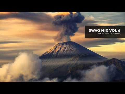Swag Mix 6 - Dance / Dubstep / Trap DJ Mix