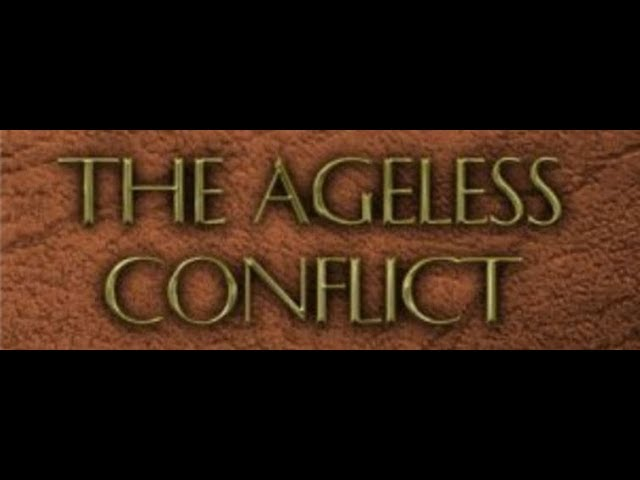 The Ageless Conflict  - A Free Christian Book Rightly Dividing the Truth