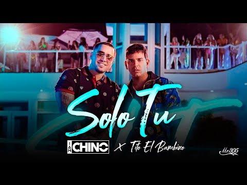 IAmChino ft Tito El Bambino - Solo Tu (Video Oficial) | Reggaeton