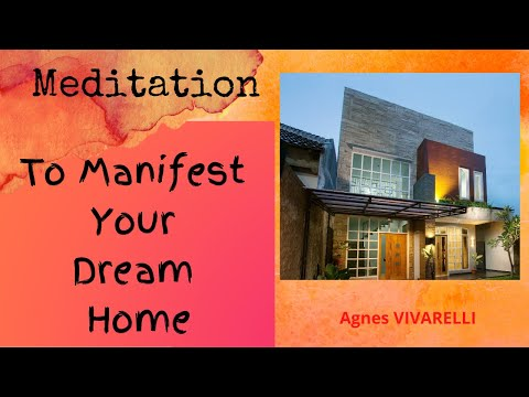 Meditation to manifest Your Dream Home
