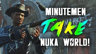 The Minutemen Take Nuka World! - Fallout 4 Mods