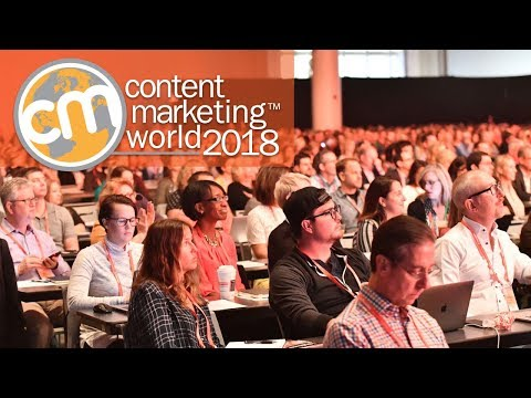 Content Marketing World 2018 - #CMWorld 2018 Conference & Expo