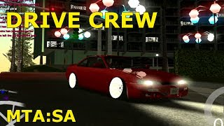 DRIVE CREW on MTA - Testing out a new drift server.