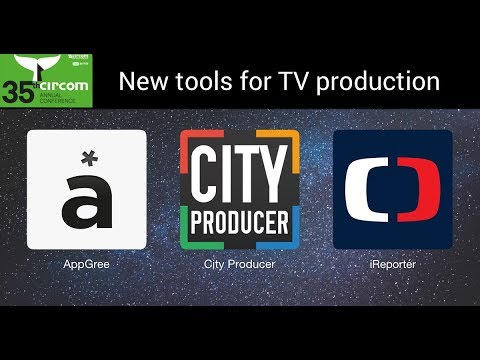 35th Annual Conference - New Tools for TV Production: iReporter, Appgree, City Producer