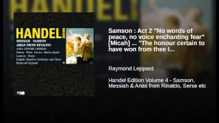 "Samson : Act 2 ""No words of peace, no voice enchanting fear"" [Micah] ... ""The honour certain to..."