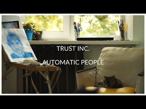 Trust Inc. - Automatic People (Official Lyrics Video)