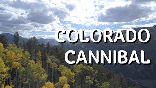 The Colorado Cannibal