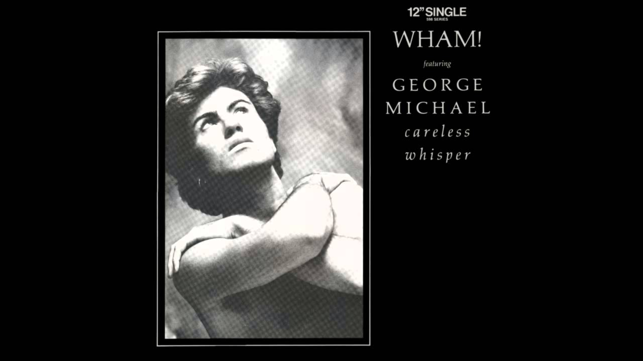 Listen to careless whisper (in the style of wham! And george.