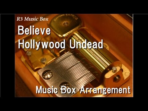 Believe/Hollywood Undead [Music Box]