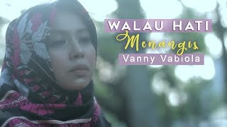 Download WALAU HATI MENANGIS COVER BY VANNY VABIOLA