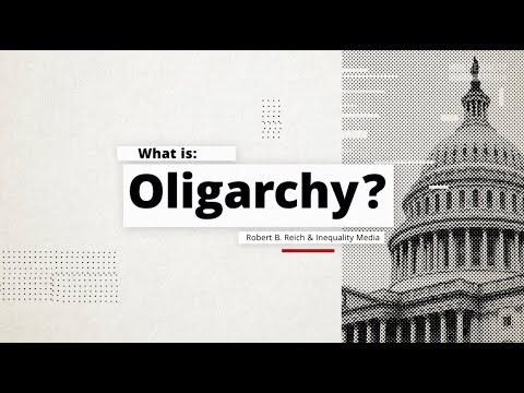 What is Oligarchy? | Robert Reich