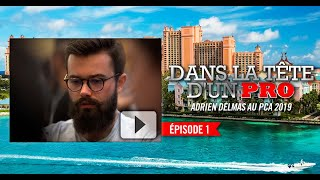 Dans la Tête d'un Pro : Adrien Delmas au PCA 2019 (1)