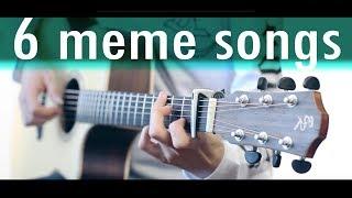 TOP 6 MEME SONGS ON GUITAR (part 1)