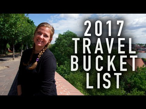 HELP ME WRITE MY 2017 TRAVEL BUCKET LIST!!