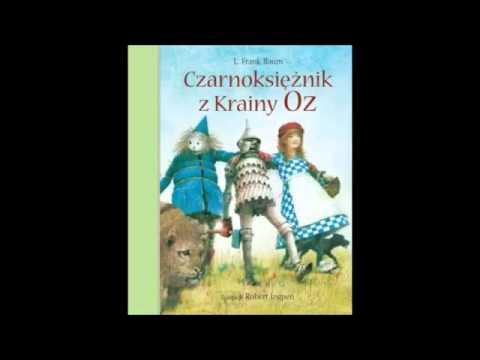 Frank Joslyn Baum   Czarnoksinik z Krainy Oz   cz  I z II  Audiobook