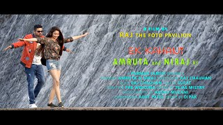 AMRUTA & NIRAJ  PRE WEDDING SONG 2019