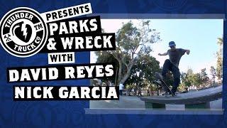 David Reyes, Nick Garcia : Parks & Wreck