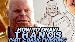How To Draw THANOS from INFINITY WAR Part 2 of 3:  BASIC FINISHING