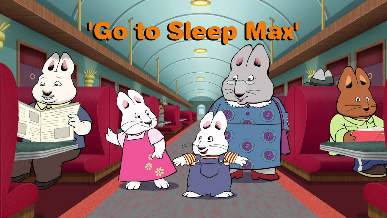 Max Amp Ruby Max And Ruby S Train Trip Go To Sleep Max