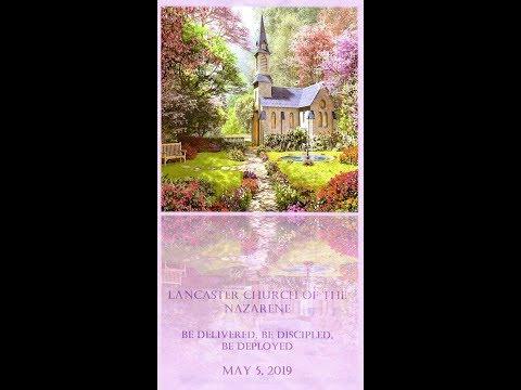 May 5, 2019 Lancaster, Kentucky Church Of The Nazarene Sunday Morning Worship Service
