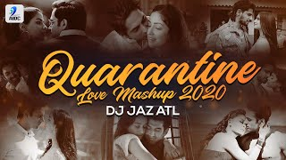 Quarantine Love Mashup 2020   DJ Jaz ATL   Romantic Mashup 2020   Mashup Video 2020