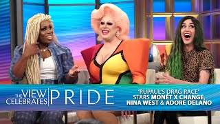 RuPaul's Drag Race's Monét X Change, Nina West & Adore Delano Talk Pride Month & More | The View