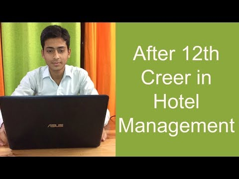 HOTEL MANAGEMENT Career After 10th & 12th in India | Hospitality, MBA, Degree, NCHMCT | #4 |