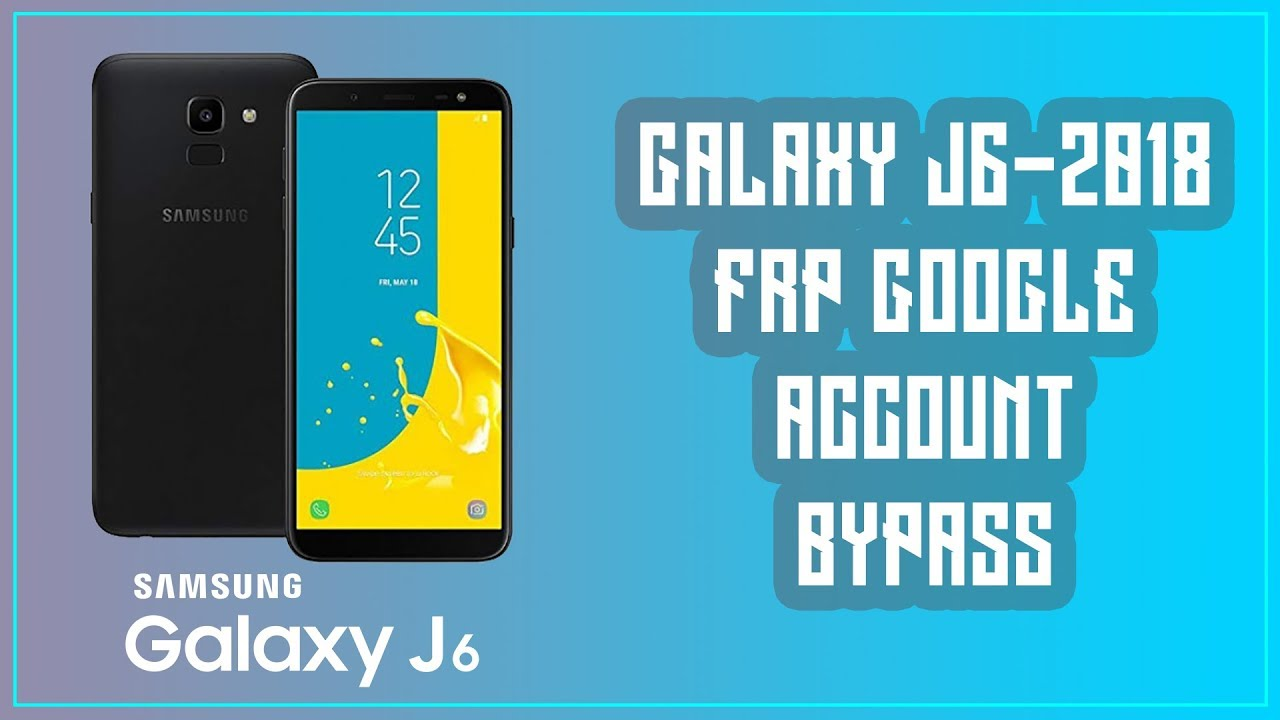 Galaxy J6-2018 J600FN Frp Google Account Bypass