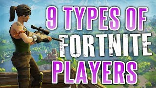 9 Types of Fortnite Players (Battle Royale)
