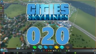 CITIES: SKYLINES #020 - Wachsende Stadt | Let