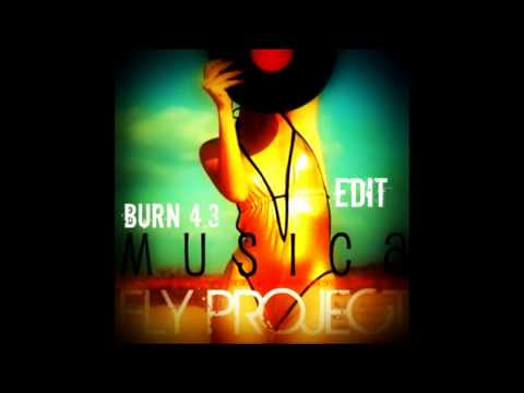 Fly Project – Musica (BuRn 4.3 Edit)