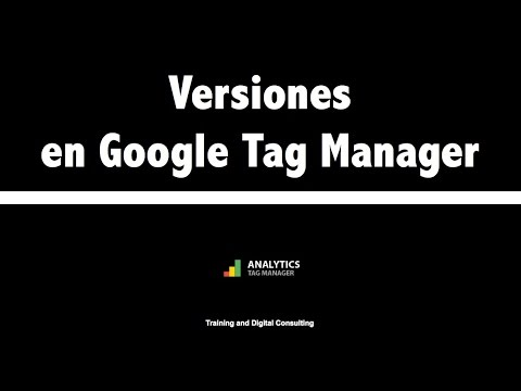 08.  Gestion de Versiones en Google Tag Manager