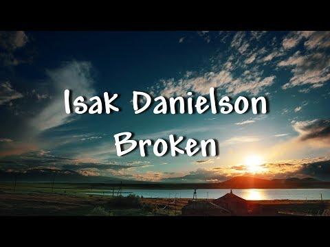 Isak Danielson - Broken (Lyrics)