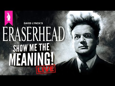 Eraserhead: The Mood Is The Movie – Show Me The Meaning! LIVE