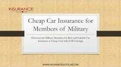 Military Personnel get your Cheap Car Insurance at Discount rates.