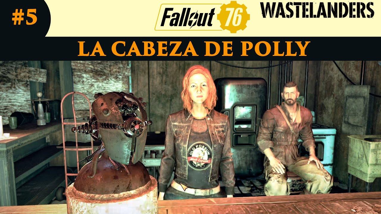 FALLOUT 76 WASTELANDERS gameplay español #5 LA CABEZA DE POLLY