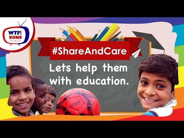 Share And Care || Let's Help them with Education || WTF!ZONE ||