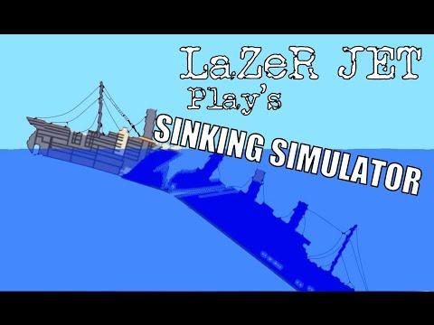 LaZeR JET Play's Sinking Simulator