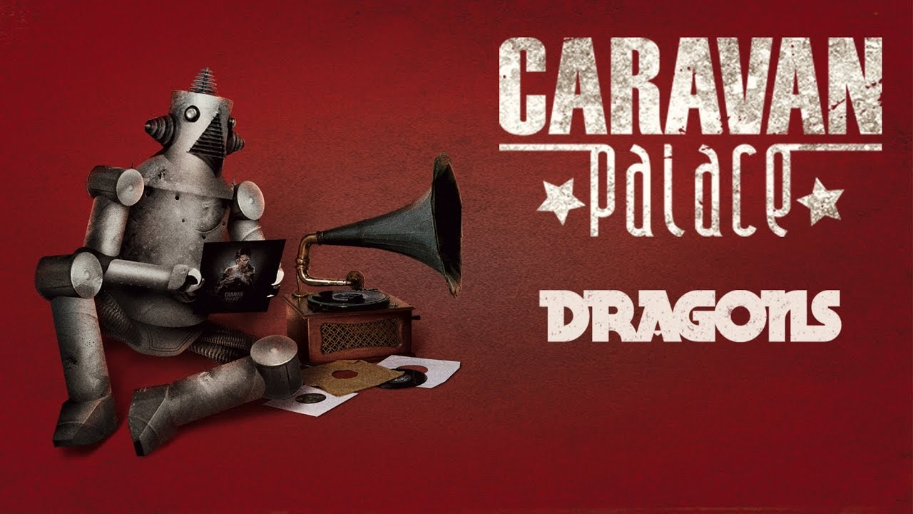 Caravan Palace - Dragons